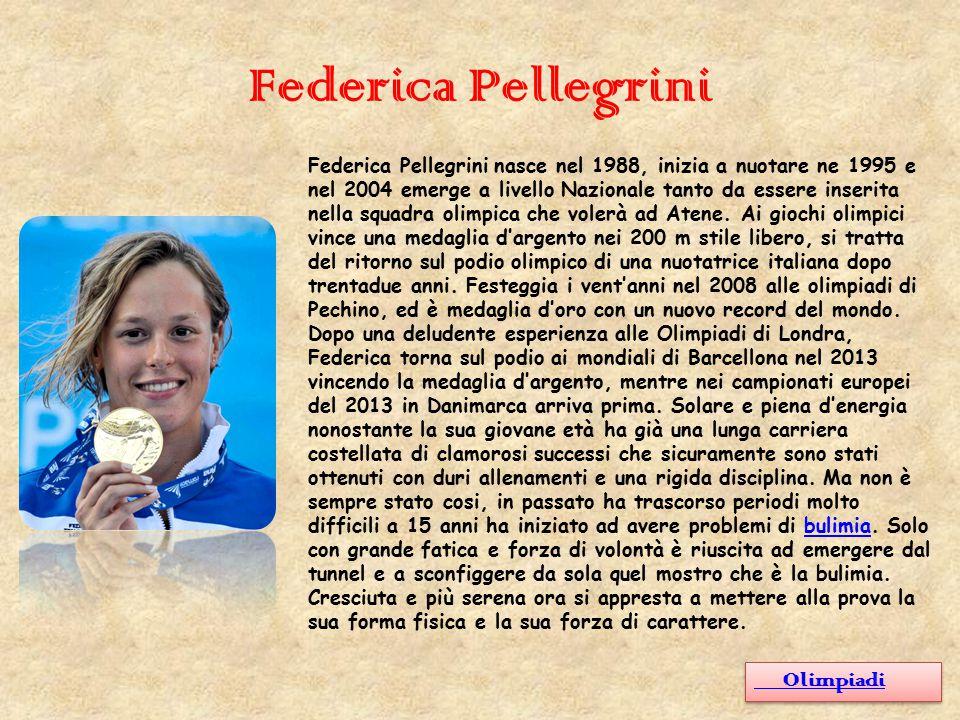 Federica Pellegrini Federica Pellegrini nasce nel 1988, inizia a nuotare ne 1995 e nel 2004 emerge a livello Nazionale tanto da essere inserita nella