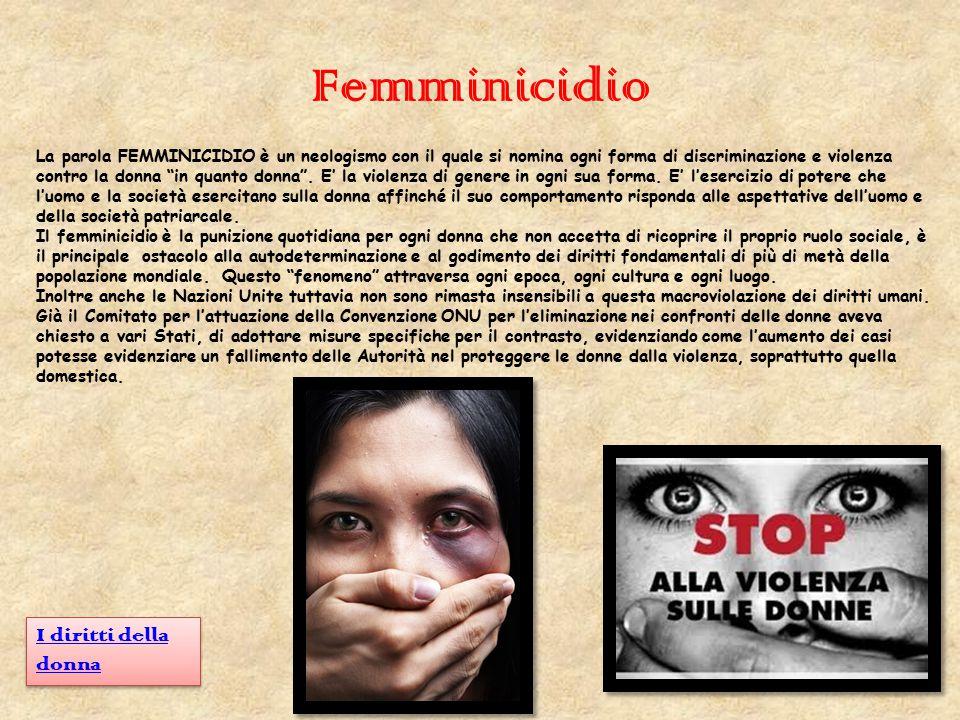 """Femminicidio La parola FEMMINICIDIO è un neologismo con il quale si nomina ogni forma di discriminazione e violenza contro la donna """"in quanto donna""""."""