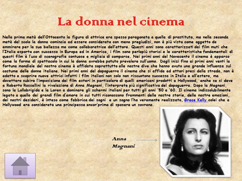 La donna nel cinema Nella prima metà dell'Ottocento la figura di attrice era spesso paragonata a quella di prostituta, ma nella seconda metà del scolo