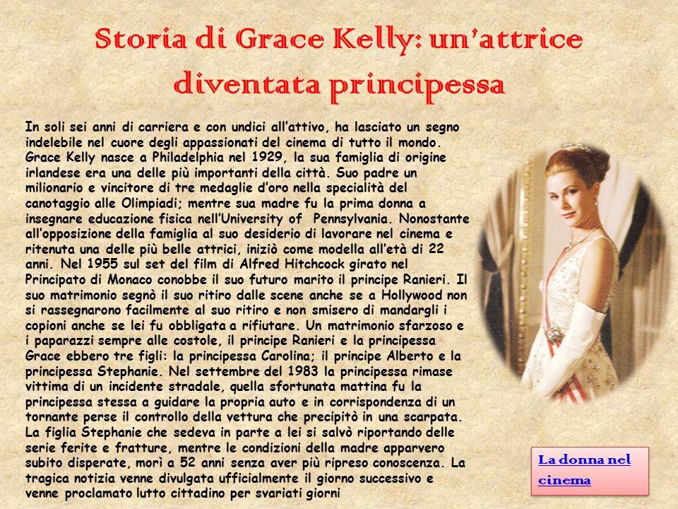 Storia di Grace Kelly: un'attrice diventata principessa In soli sei anni di carriera e con undici all'attivo, ha lasciato un segno indelebile nel cuor