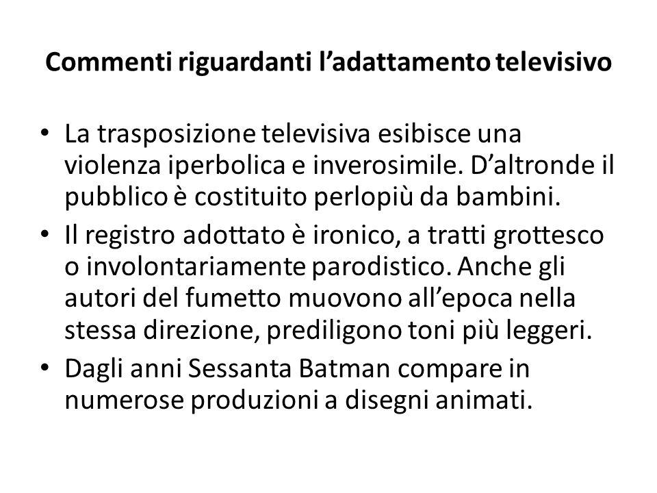 Commenti riguardanti l'adattamento televisivo La trasposizione televisiva esibisce una violenza iperbolica e inverosimile.