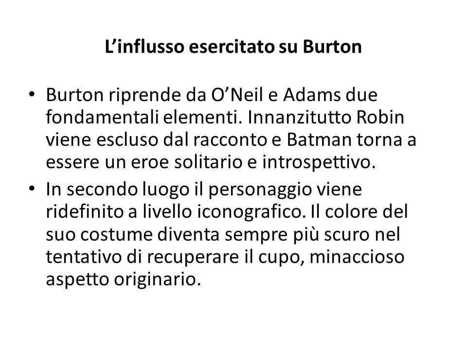 L'influsso esercitato su Burton Burton riprende da O'Neil e Adams due fondamentali elementi.