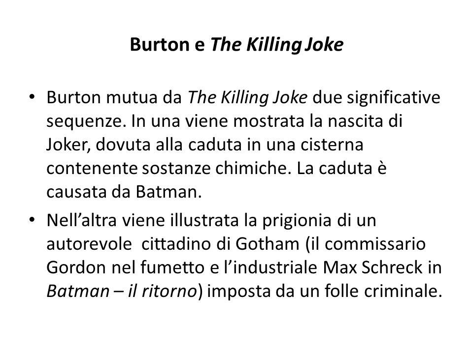 Burton e The Killing Joke Burton mutua da The Killing Joke due significative sequenze.