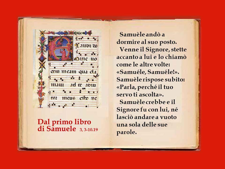 In realtà Samuèle fino allora non aveva ancora conosciuto il Signore, né gli era stata ancora rivelata la parola del Signore.