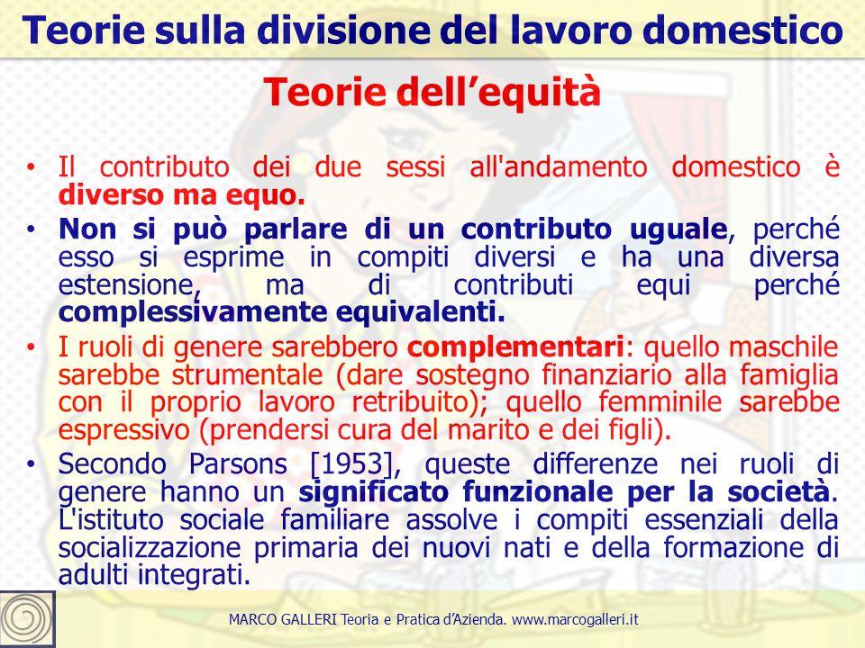 Teorie dell'equità Il contributo dei due sessi all andamento domestico è diverso ma equo.