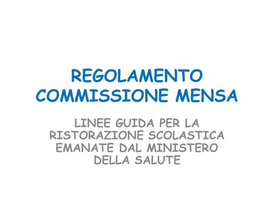 REGOLAMENTO COMMISSIONE MENSA LINEE GUIDA PER LA RISTORAZIONE SCOLASTICA EMANATE DAL MINISTERO DELLA SALUTE
