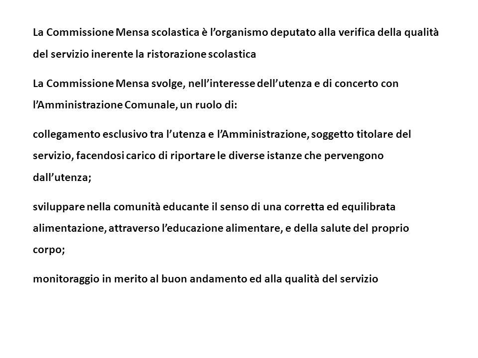 La Commissione Mensa scolastica è l'organismo deputato alla verifica della qualità del servizio inerente la ristorazione scolastica La Commissione Men