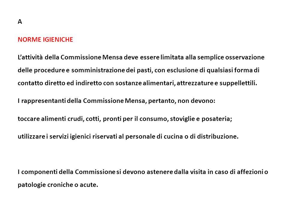 A NORME IGIENICHE L'attività della Commissione Mensa deve essere limitata alla semplice osservazione delle procedure e somministrazione dei pasti, con