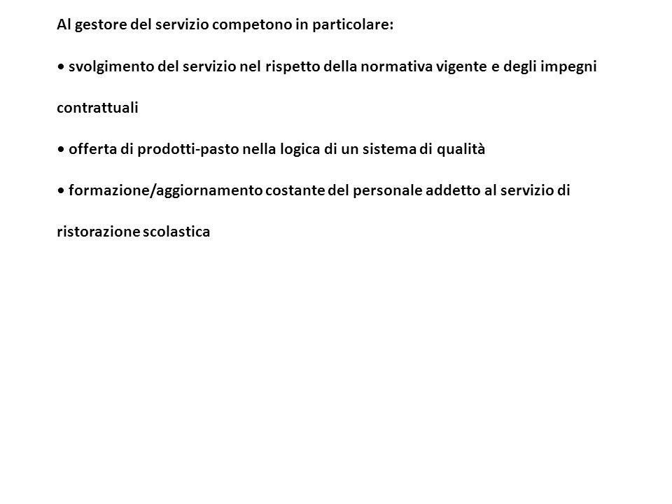 Al gestore del servizio competono in particolare: svolgimento del servizio nel rispetto della normativa vigente e degli impegni contrattuali offerta d