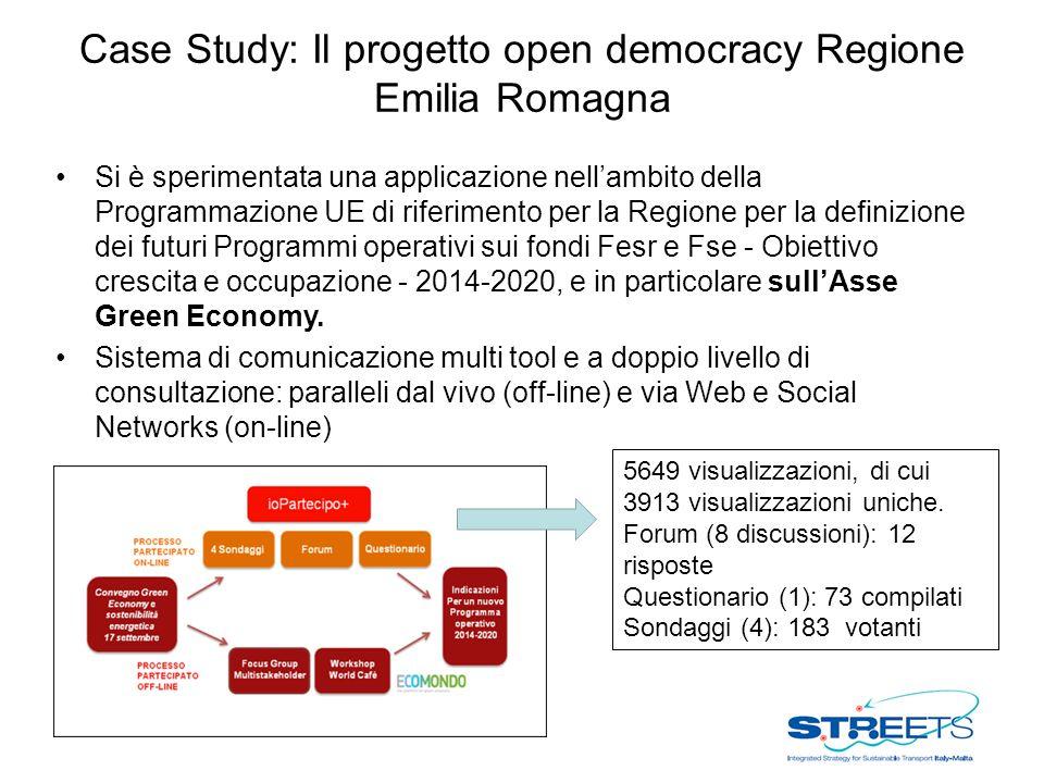 Case Study: Il progetto open democracy Regione Emilia Romagna Si è sperimentata una applicazione nell'ambito della Programmazione UE di riferimento per la Regione per la definizione dei futuri Programmi operativi sui fondi Fesr e Fse - Obiettivo crescita e occupazione - 2014-2020, e in particolare sull'Asse Green Economy.