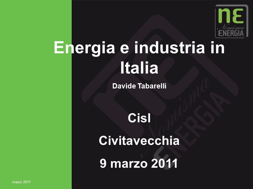 1 Energia e industria in Italia Davide Tabarelli Cisl Civitavecchia 9 marzo 2011 marzo 2011