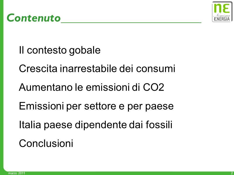 2 Contenuto________________________ Il contesto gobale Crescita inarrestabile dei consumi Aumentano le emissioni di CO2 Emissioni per settore e per pa