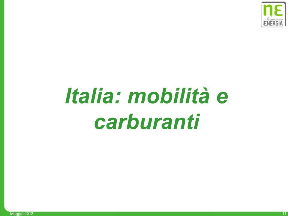 11 Maggio 2012 Italia: mobilità e carburanti