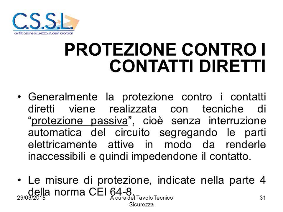 """31 Generalmente la protezione contro i contatti diretti viene realizzata con tecniche di """"protezione passiva"""", cioè senza interruzione automatica del"""
