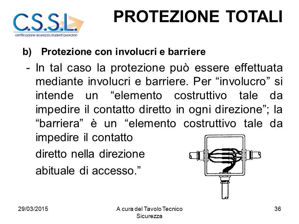 36 b)Protezione con involucri e barriere -In tal caso la protezione può essere effettuata mediante involucri e barriere.