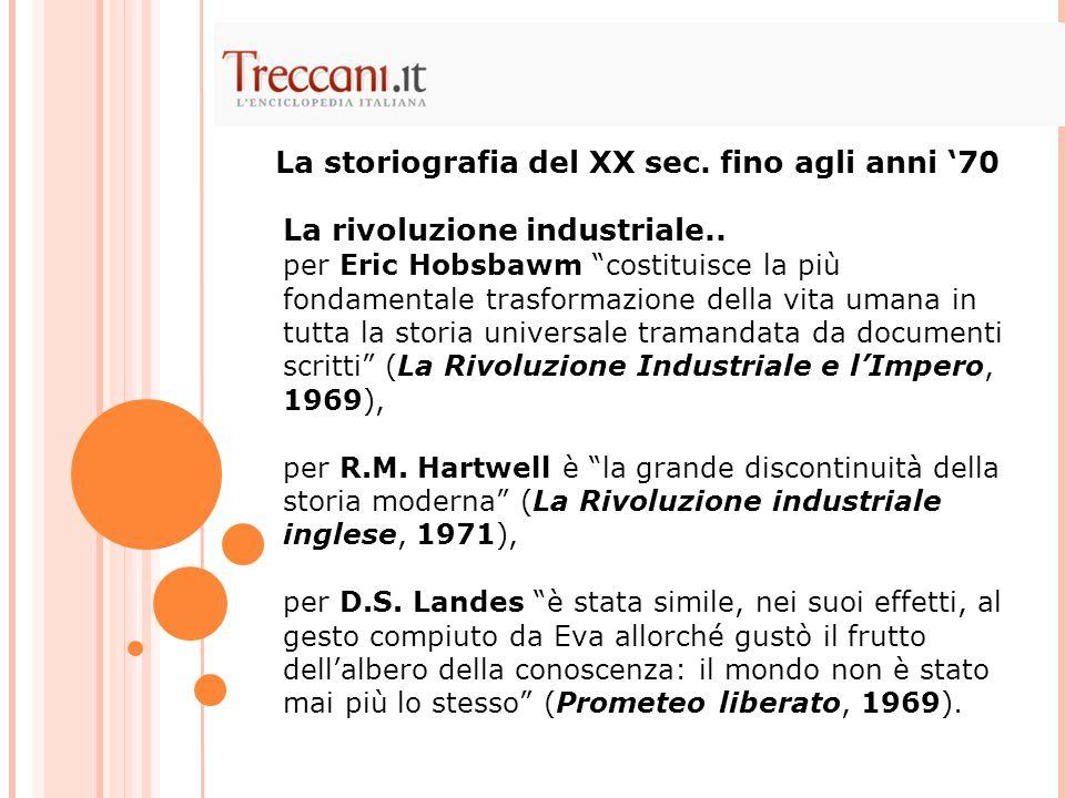 """La rivoluzione industriale.. per Eric Hobsbawm """"costituisce la più fondamentale trasformazione della vita umana in tutta la storia universale tramanda"""