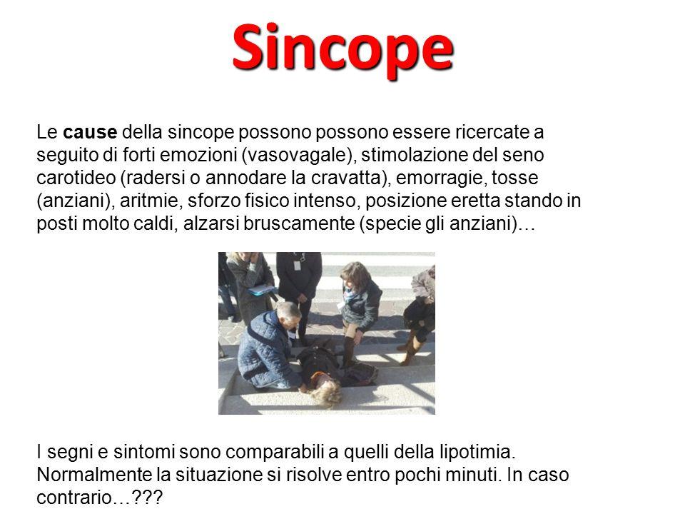 Sincope Le cause della sincope possono possono essere ricercate a seguito di forti emozioni (vasovagale), stimolazione del seno carotideo (radersi o a