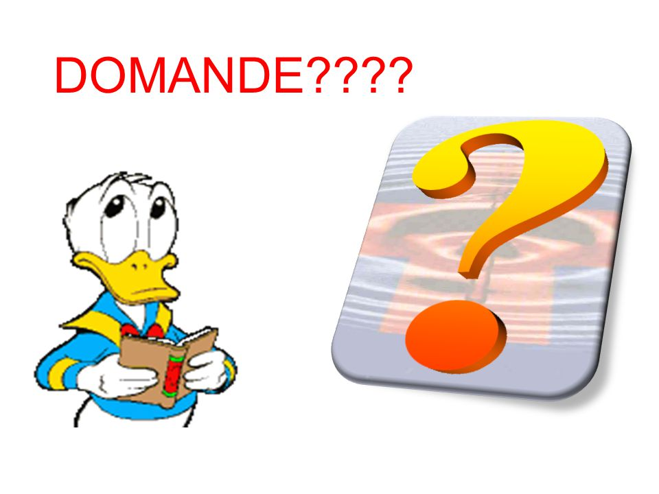 DOMANDE???? ? ? ?
