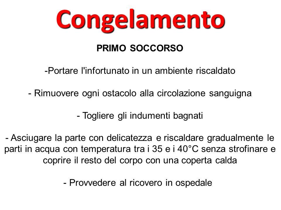 PRIMO SOCCORSO -Portare l'infortunato in un ambiente riscaldato - Rimuovere ogni ostacolo alla circolazione sanguigna - Togliere gli indumenti bagnati