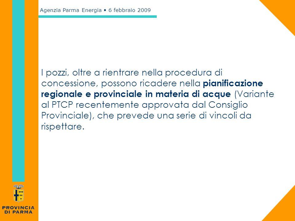 Agenzia Parma Energia 6 febbraio 2009 I pozzi, oltre a rientrare nella procedura di concessione, possono ricadere nella pianificazione regionale e pro