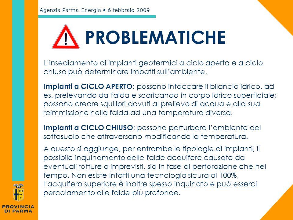 Agenzia Parma Energia 6 febbraio 2009 L'insediamento di impianti geotermici a ciclo aperto e a ciclo chiuso può determinare impatti sull'ambiente. Imp