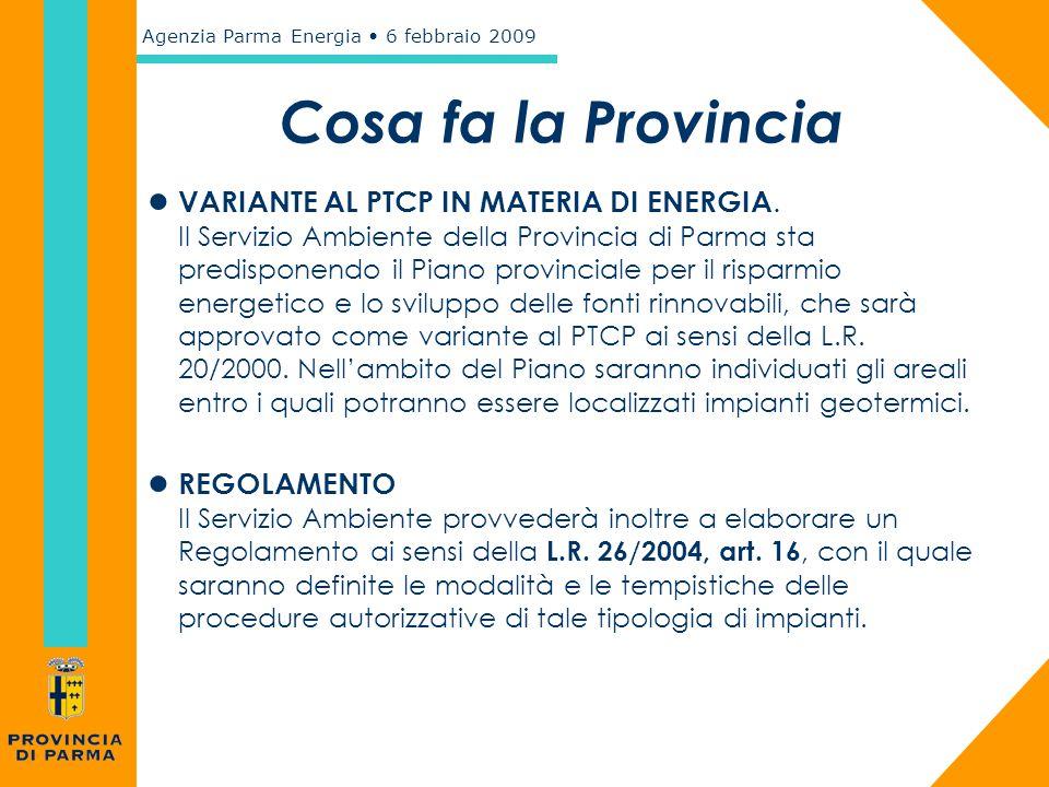 Agenzia Parma Energia 6 febbraio 2009 ● VARIANTE AL PTCP IN MATERIA DI ENERGIA. Il Servizio Ambiente della Provincia di Parma sta predisponendo il Pia