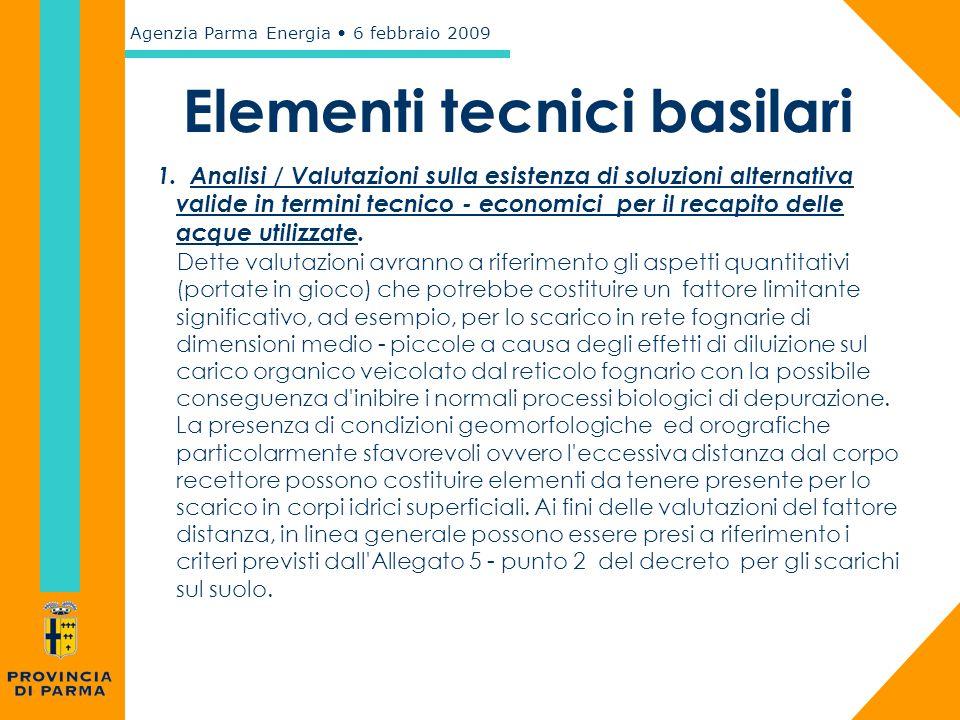 Elementi tecnici basilari 1. Analisi / Valutazioni sulla esistenza di soluzioni alternativa valide in termini tecnico - economici per il recapito dell