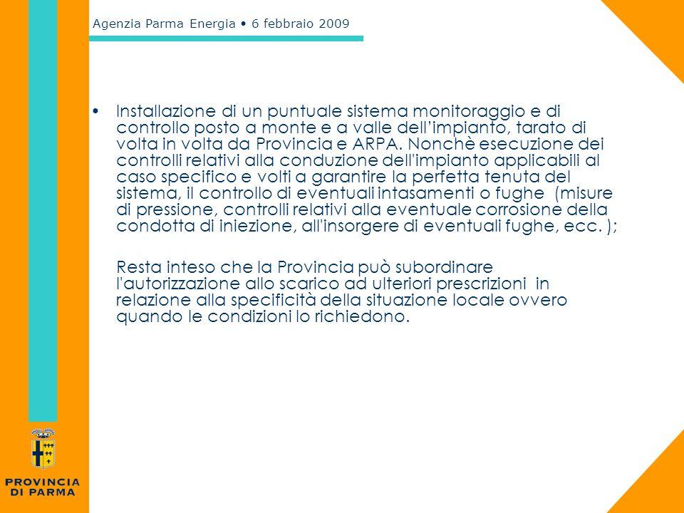 Agenzia Parma Energia 6 febbraio 2009 Installazione di un puntuale sistema monitoraggio e di controllo posto a monte e a valle dell'impianto, tarato d