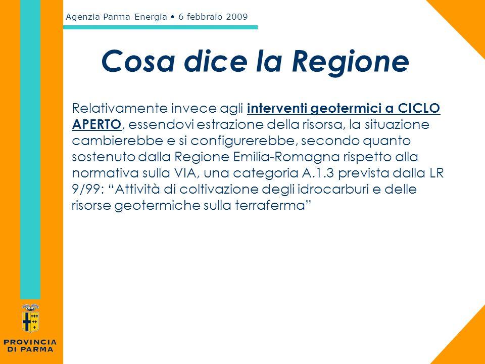 Agenzia Parma Energia 6 febbraio 2009 Relativamente invece agli interventi geotermici a CICLO APERTO, essendovi estrazione della risorsa, la situazion