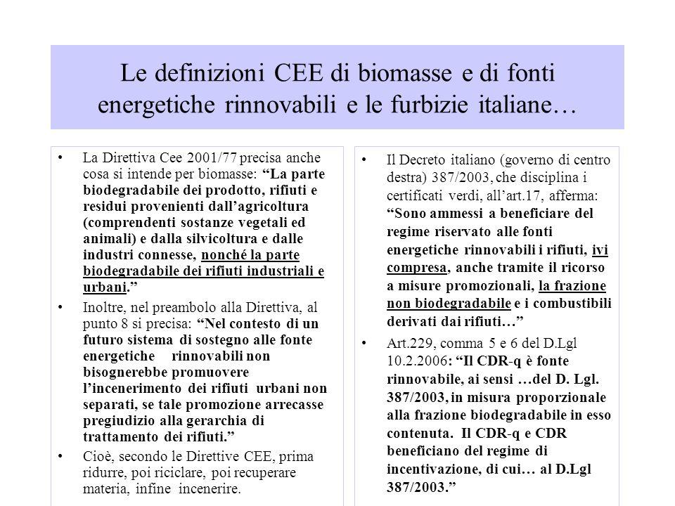 Le definizioni CEE di biomasse e di fonti energetiche rinnovabili e le furbizie italiane… La Direttiva Cee 2001/77 precisa anche cosa si intende per b