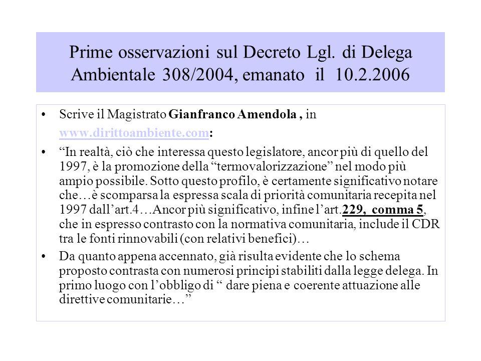 Prime osservazioni sul Decreto Lgl. di Delega Ambientale 308/2004, emanato il 10.2.2006 Scrive il Magistrato Gianfranco Amendola, in www.dirittoambien
