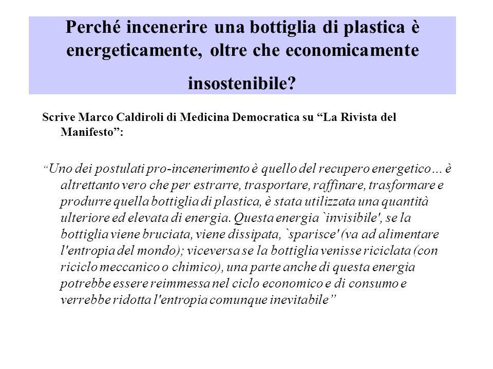 Perché incenerire una bottiglia di plastica è energeticamente, oltre che economicamente insostenibile? Scrive Marco Caldiroli di Medicina Democratica