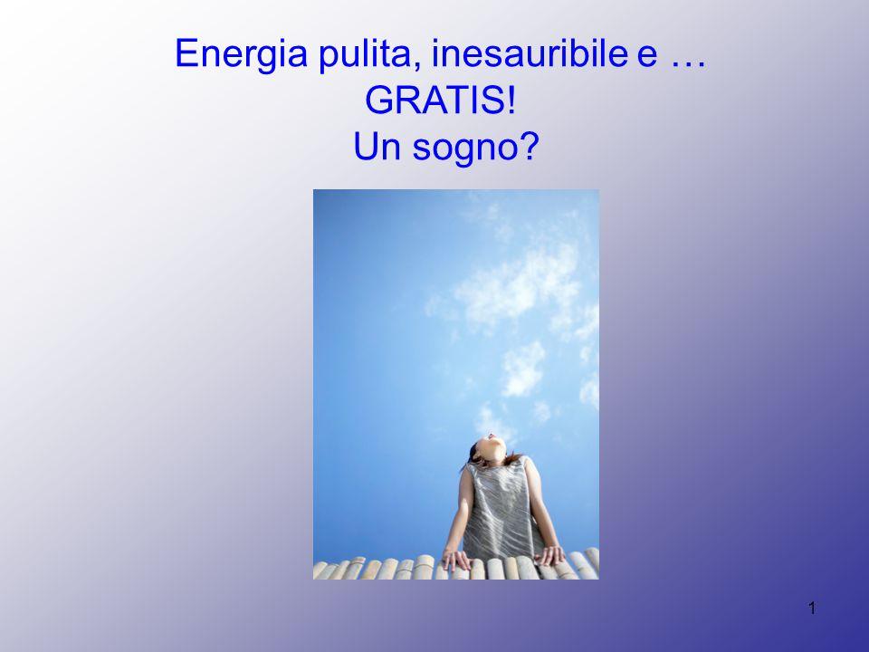 1 Energia pulita, inesauribile e … GRATIS! Un sogno? Il vento