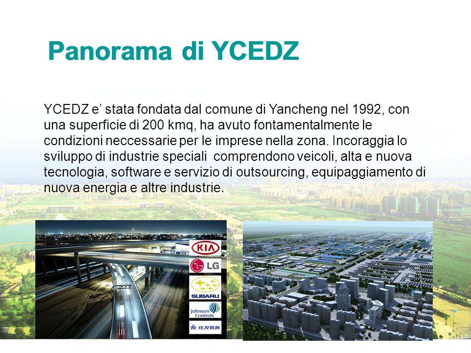 Panorama di YCEDZ YCEDZ e' stata fondata dal comune di Yancheng nel 1992, con una superficie di 200 kmq, ha avuto fontamentalmente le condizioni neccessarie per le imprese nella zona.