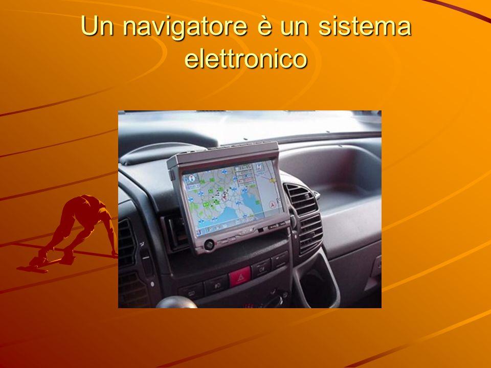 Un navigatore è un sistema elettronico