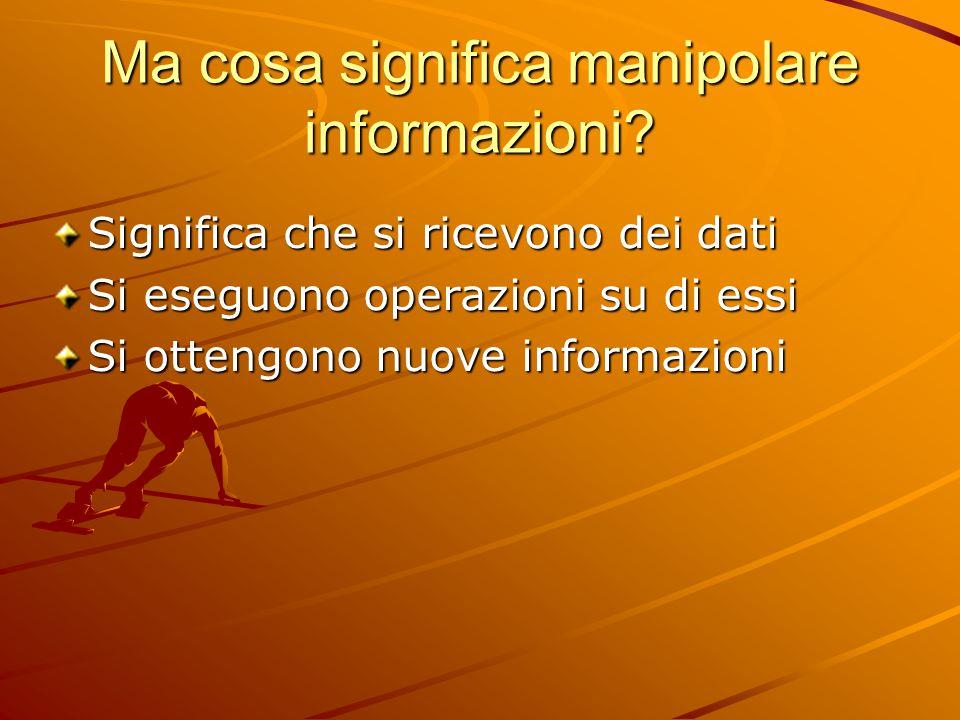 Ma cosa significa manipolare informazioni.