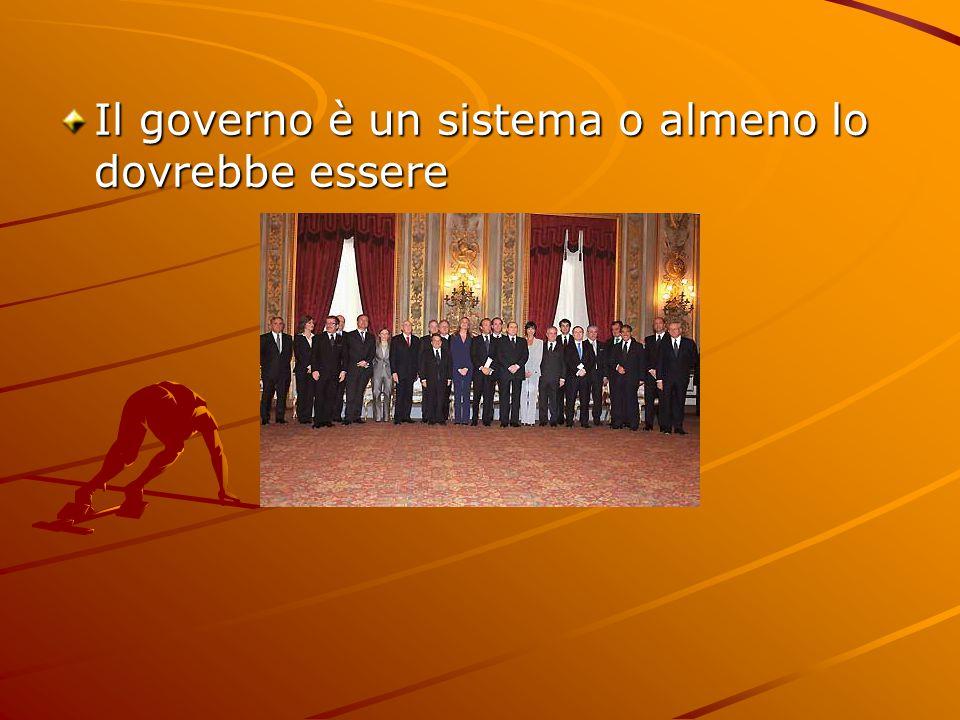 Il governo è un sistema o almeno lo dovrebbe essere