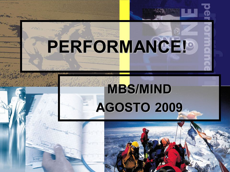 1 PERFORMANCE! MBS/MIND AGOSTO 2009