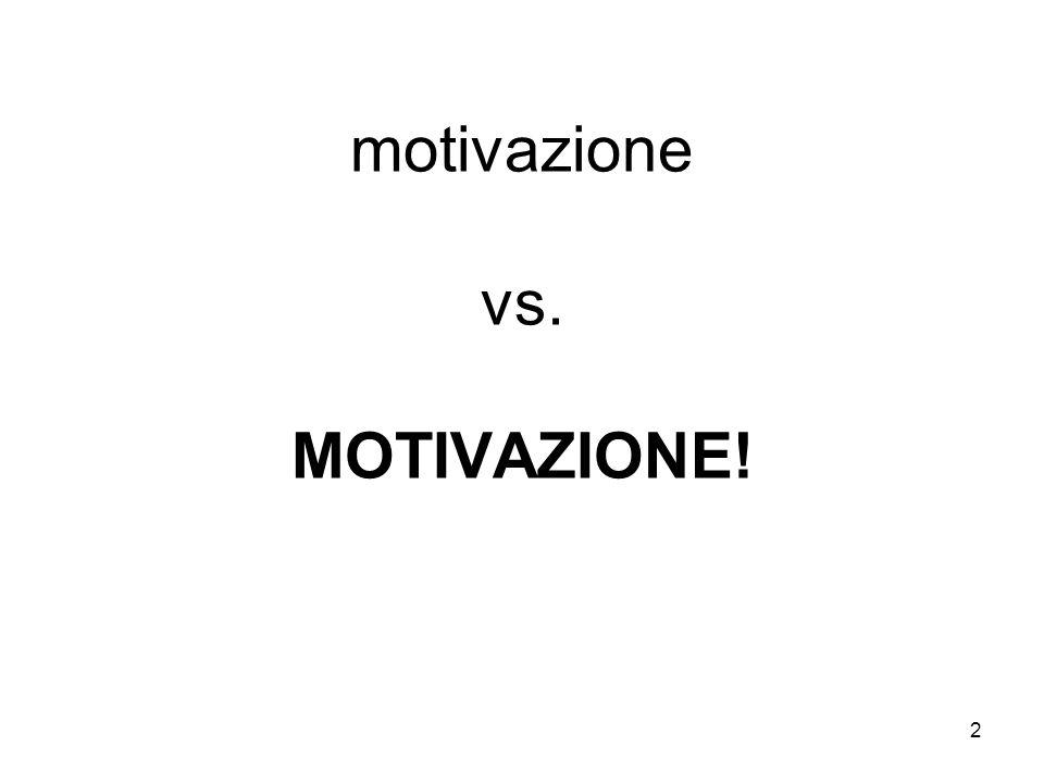 2 motivazione vs. MOTIVAZIONE!