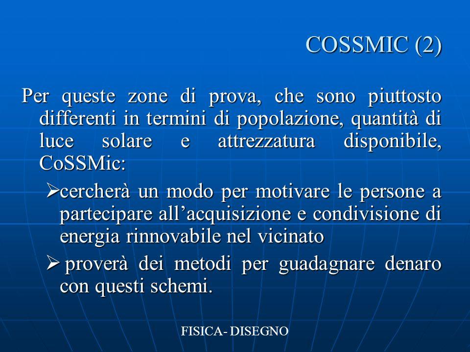 COSSMIC (2) Per queste zone di prova, che sono piuttosto differenti in termini di popolazione, quantità di luce solare e attrezzatura disponibile, CoS