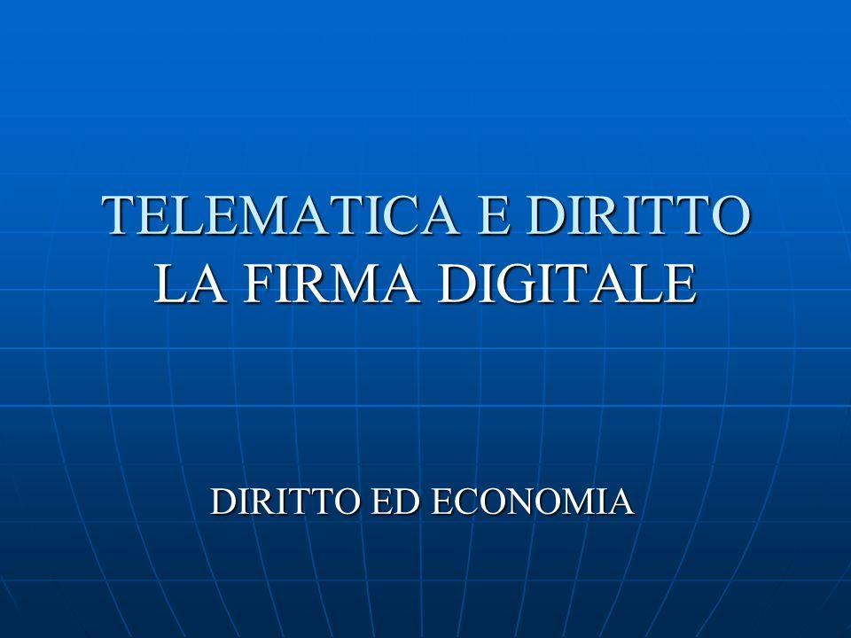 TELEMATICA E DIRITTO LA FIRMA DIGITALE DIRITTO ED ECONOMIA