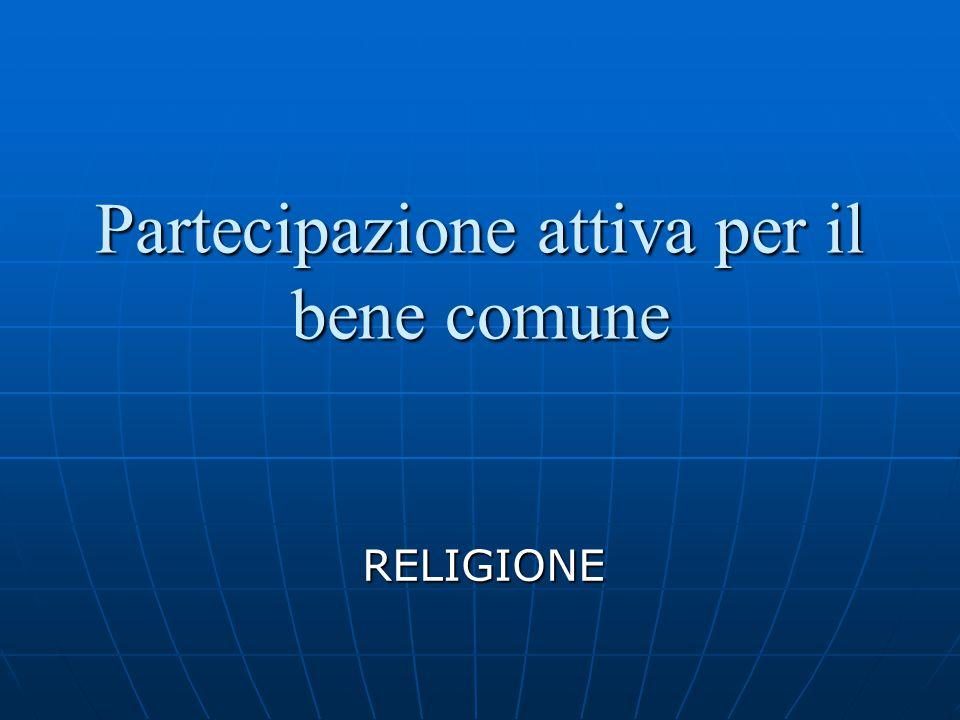 Partecipazione attiva per il bene comune RELIGIONE