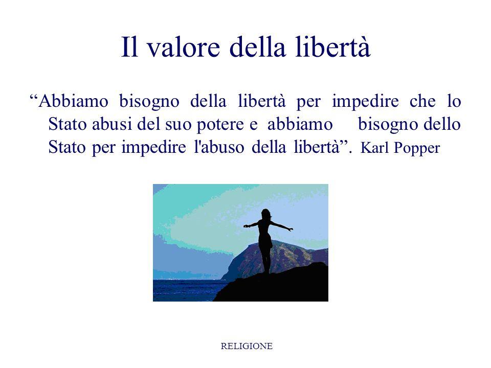 """Il valore della libertà """"Abbiamo bisogno della libertà per impedire che lo Stato abusi del suo potere e abbiamo bisogno dello Stato per impedire l'abu"""