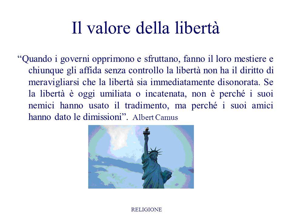 """Il valore della libertà """"Quando i governi opprimono e sfruttano, fanno il loro mestiere e chiunque gli affida senza controllo la libertà non ha il dir"""