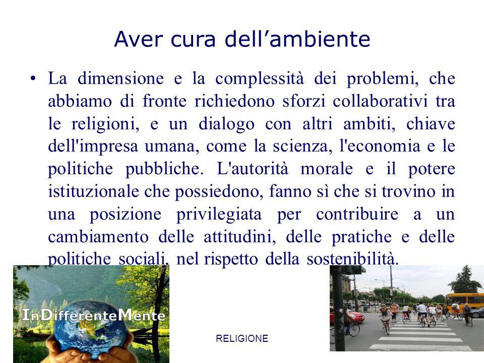 La dimensione e la complessità dei problemi, che abbiamo di fronte richiedono sforzi collaborativi tra le religioni, e un dialogo con altri ambiti, ch
