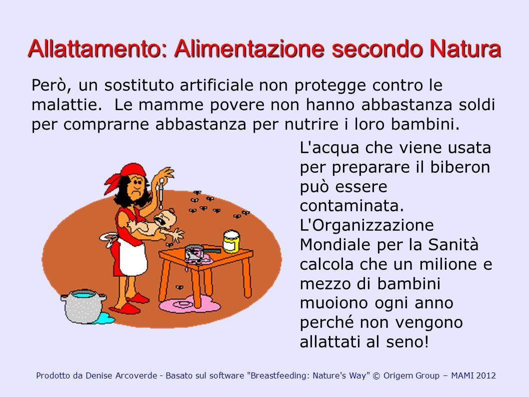 Allattamento: Alimentazione secondo Natura L'acqua che viene usata per preparare il biberon può essere contaminata. L'Organizzazione Mondiale per la S