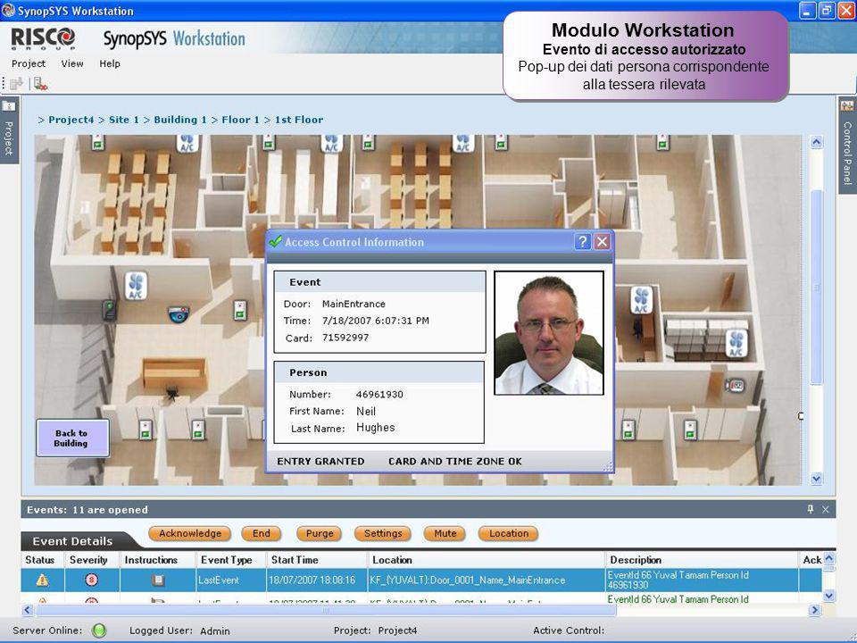 26 Modulo Workstation Evento di accesso autorizzato Pop-up dei dati persona corrispondente alla tessera rilevata Modulo Workstation Evento di accesso