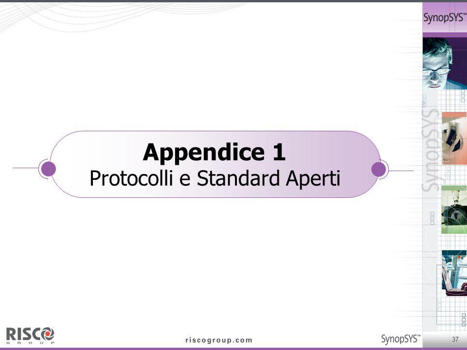 37 Appendice 1 Protocolli e Standard Aperti