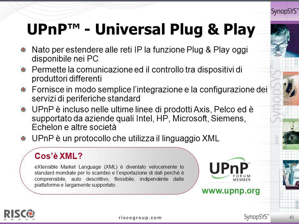 40 www.upnp.org UPnP™ - Universal Plug & Play Nato per estendere alle reti IP la funzione Plug & Play oggi disponibile nei PC Permette la comunicazion