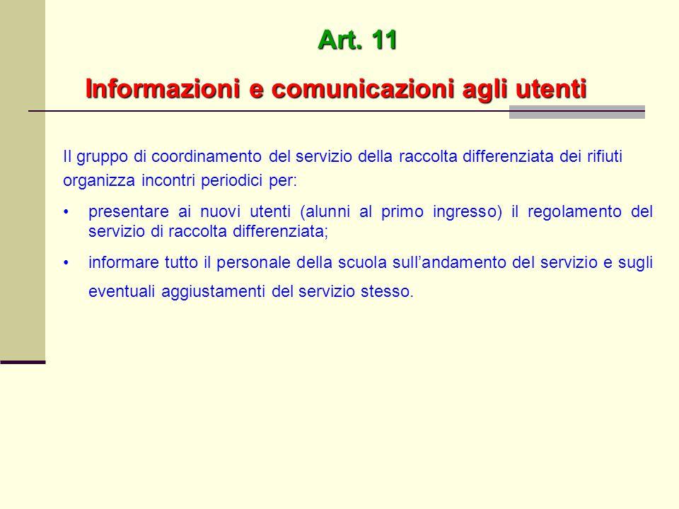 Art. 11 Informazioni e comunicazioni agli utenti Informazioni e comunicazioni agli utenti Il gruppo di coordinamento del servizio della raccolta diffe